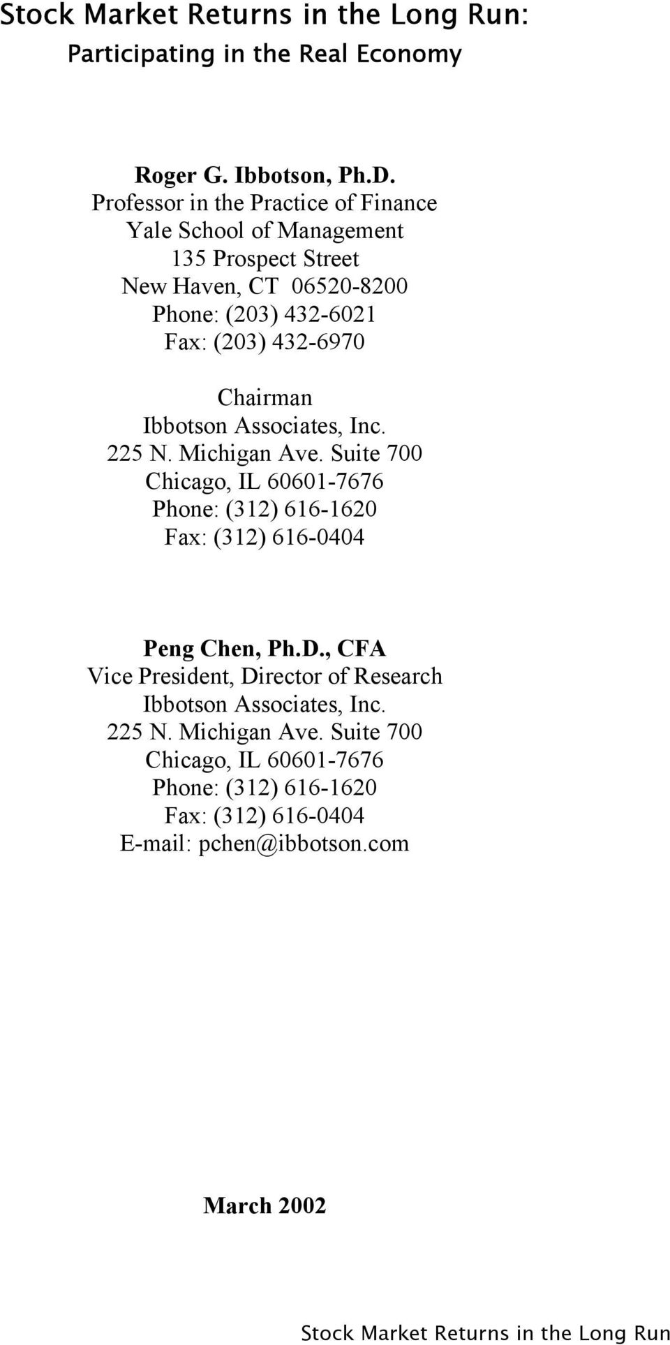 Chairman Ibboson Associaes, Inc. 225 N. Michigan Ave. Suie 700 Chicago, IL 60601-7676 Phone: (312) 616-1620 Fax: (312) 616-0404 Peng Chen, Ph.D.