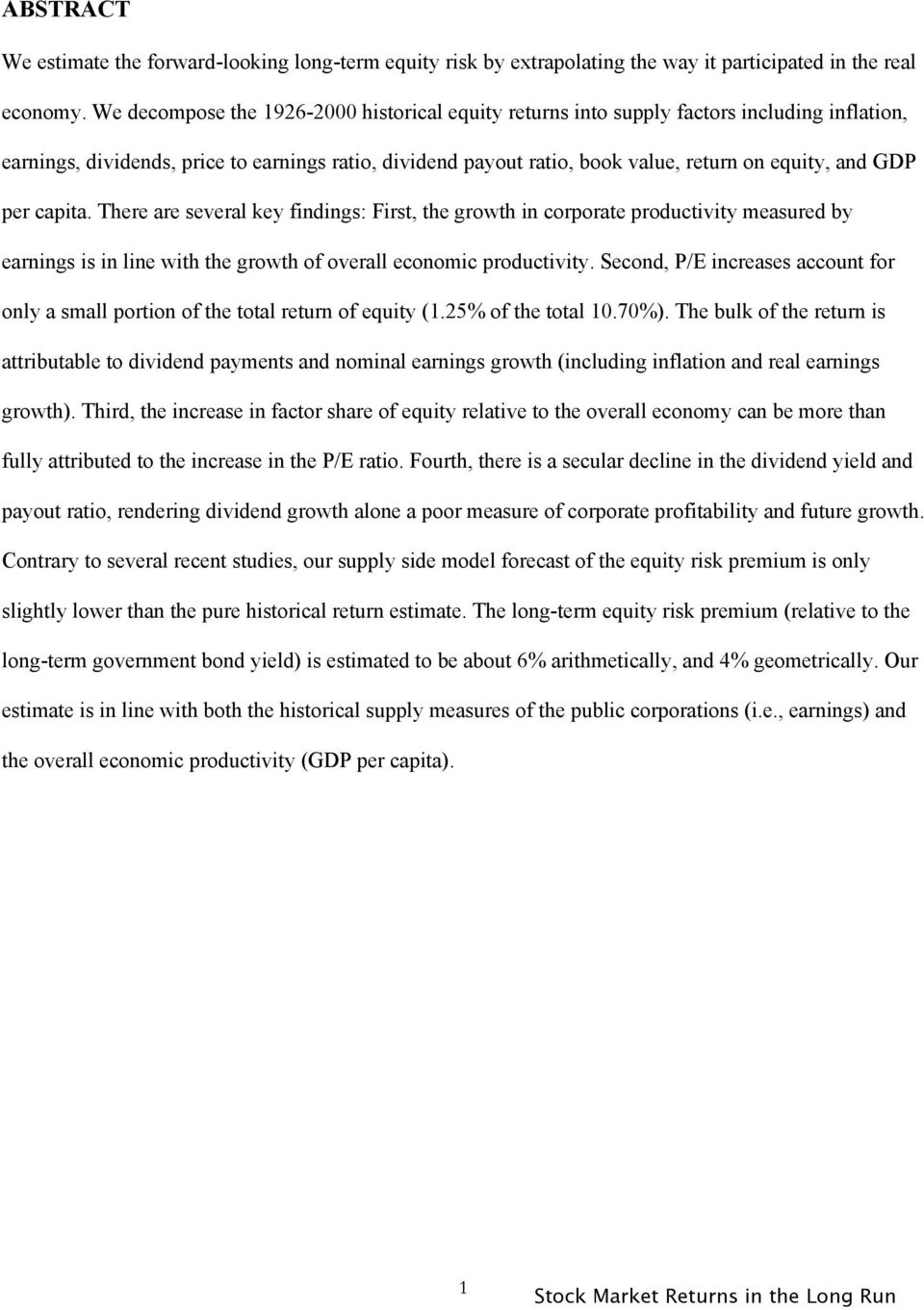 There are several key findings: Firs, he growh in corporae produciviy measured by earnings is in line wih he growh of overall economic produciviy.