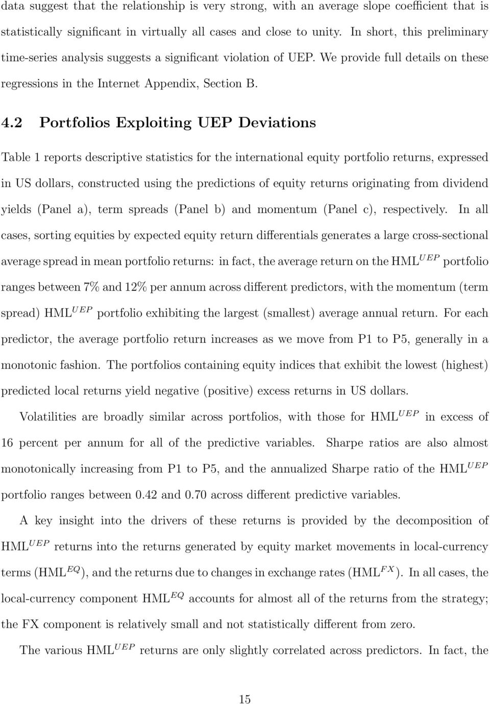2 Portfolios Exploiting UEP Deviations Table 1 reports descriptive statistics for the international equity portfolio returns, expressed in US dollars, constructed using the predictions of equity