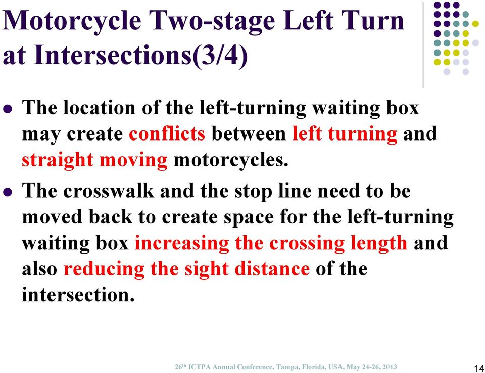 The crosswalk and the stop line need to be moved back to create space for the left-turning waiting box