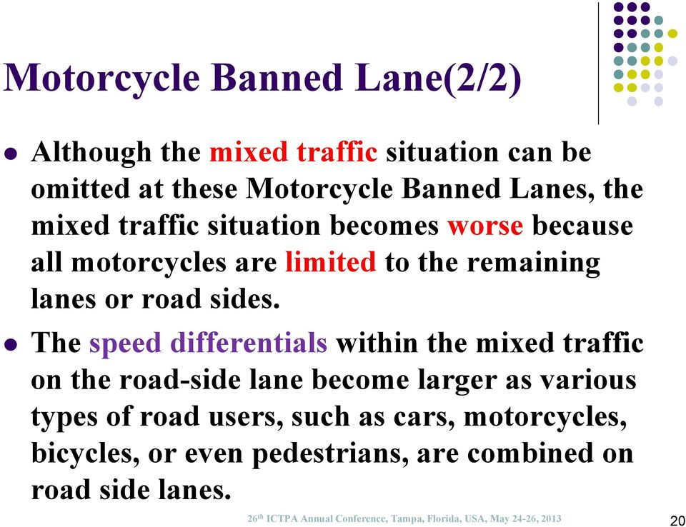 The speed differentials within the mixed traffic on the road-side lane become larger as various types of road users, such as