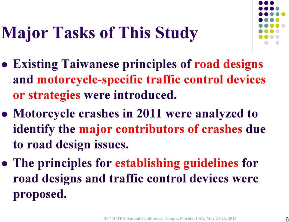 Motorcycle crashes in 2011 were analyzed to identify the major contributors of crashes due to road design