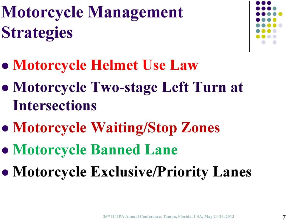 Waiting/Stop Zones Motorcycle Banned Lane Motorcycle