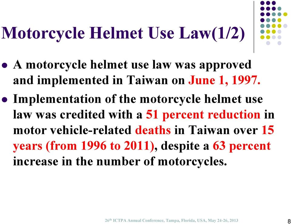 Implementation of the motorcycle helmet use law was credited with a 51 percent reduction in motor