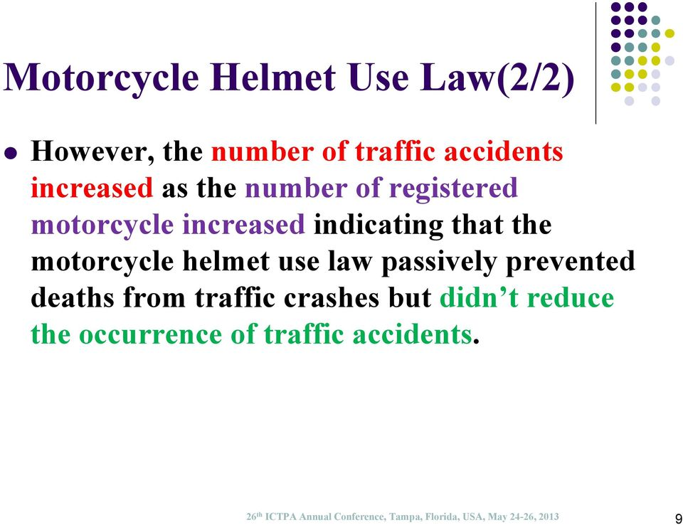 law passively prevented deaths from traffic crashes but didn t reduce the occurrence of