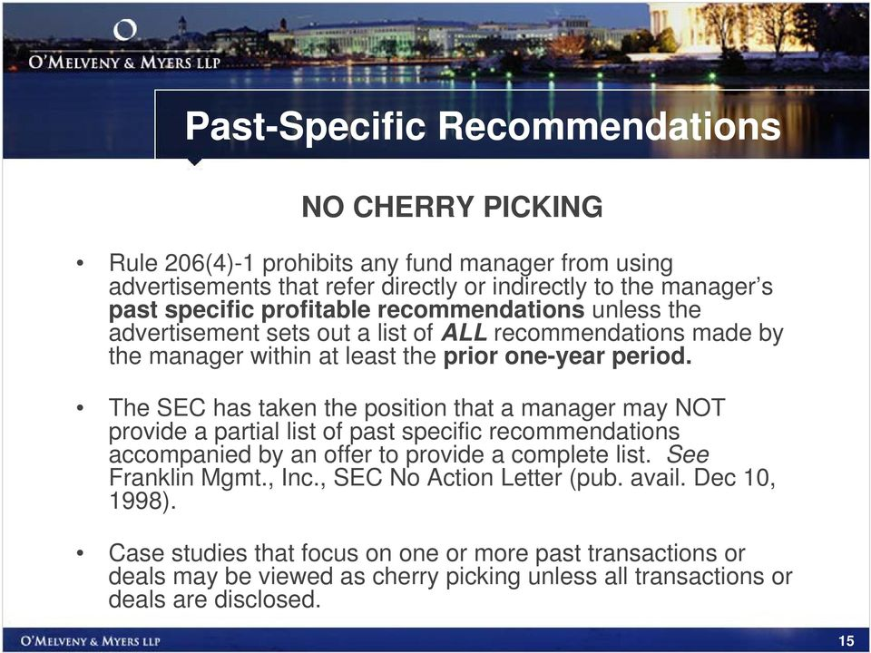 The SEC has taken the position that a manager may NOT provide a partial list of past specific recommendations accompanied by an offer to provide a complete list. See Franklin Mgmt.