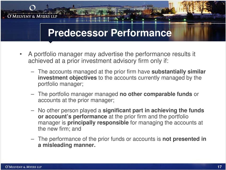 comparable funds or accounts at the prior manager; No other person played a significant part in achieving the funds or account s performance at the prior firm and the