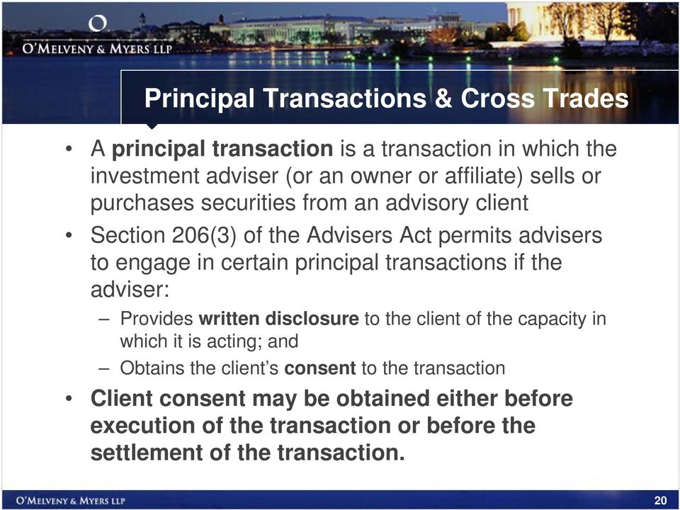 transactions if the adviser: Provides written disclosure to the client of the capacity in which it is acting; and Obtains the client s
