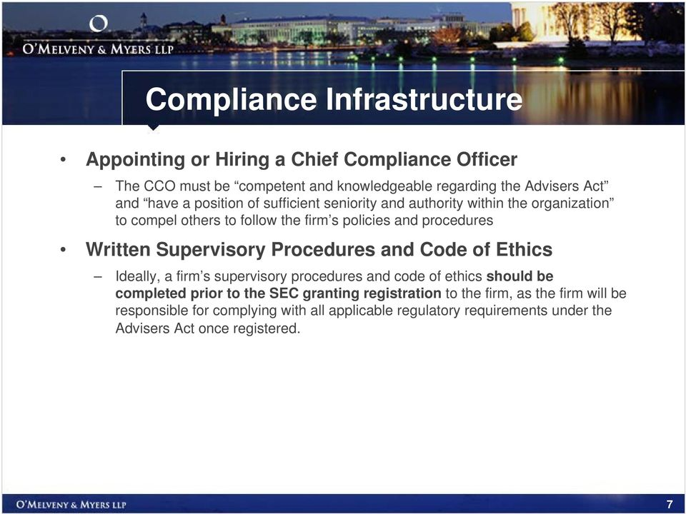 Supervisory Procedures and Code of Ethics Ideally, a firm s supervisory procedures and code of ethics should be completed prior to the SEC granting