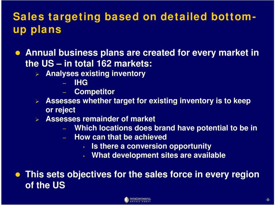 Assesses remainder of market Which locations does brand have potential to be in How can that be achieved Is there a