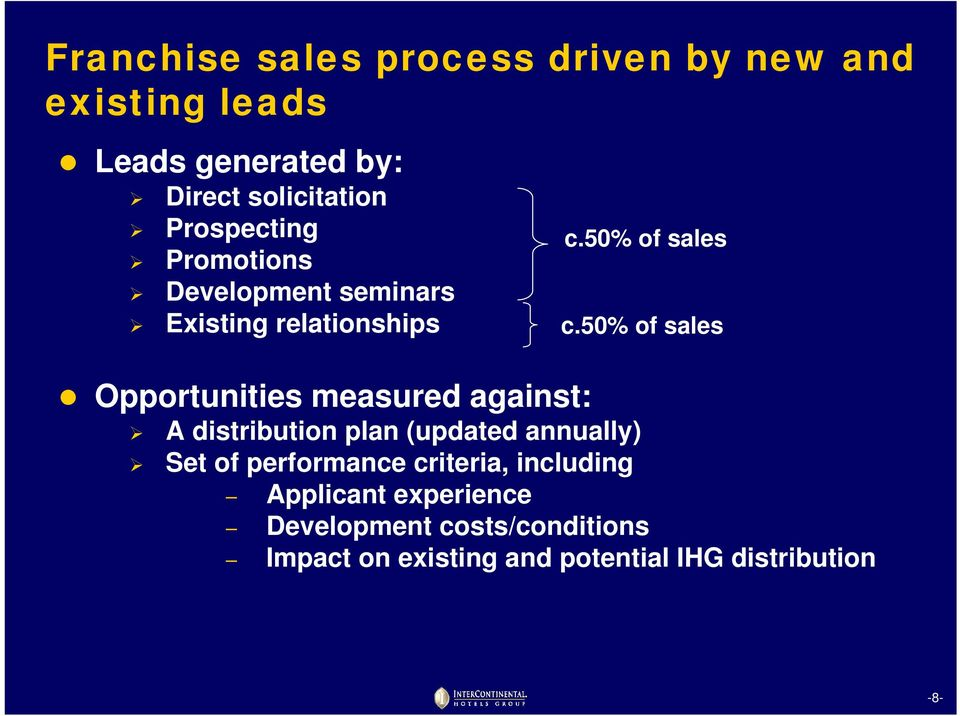 50% of sales Opportunities measured against: A distribution plan (updated annually) Set of