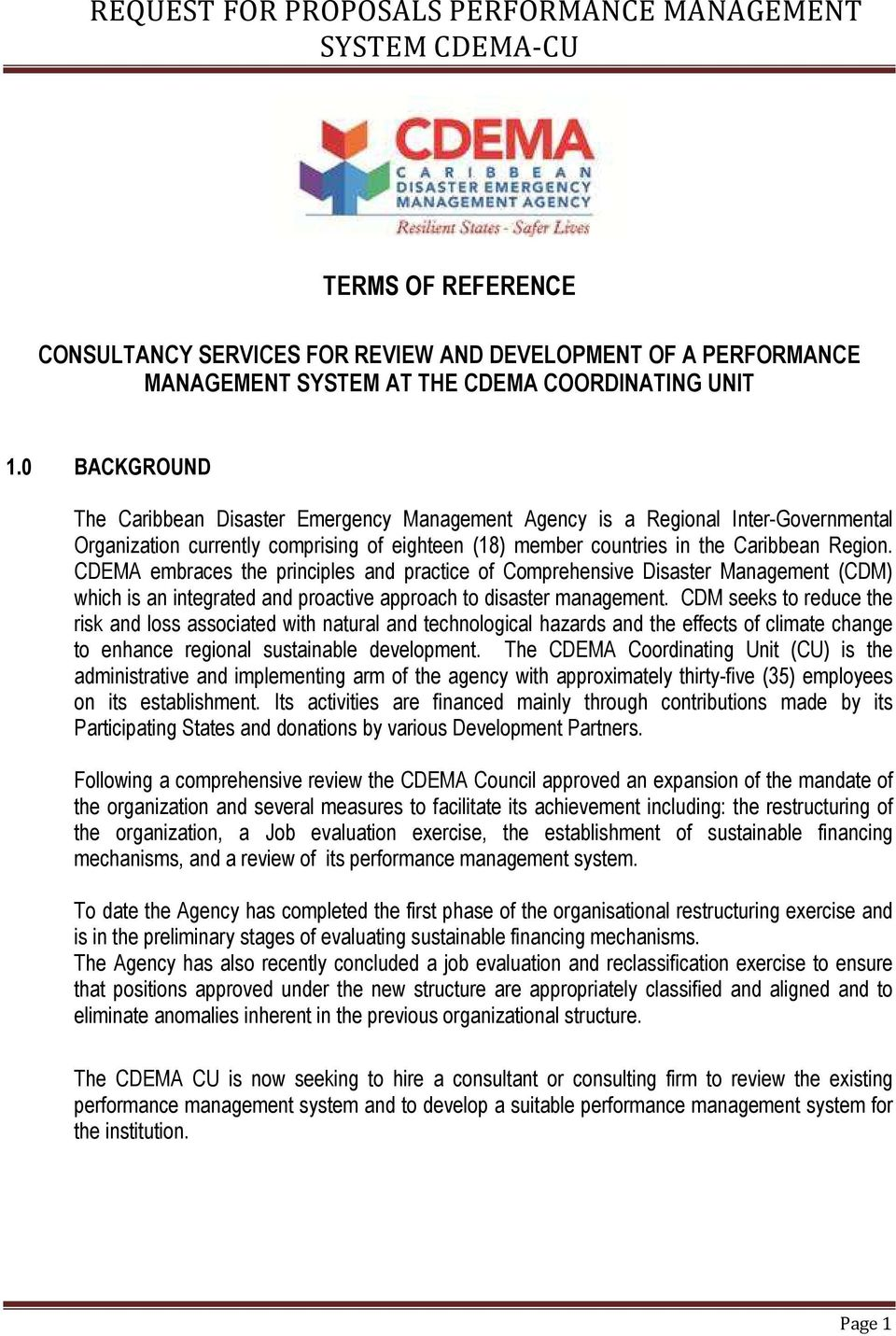 CDEMA embraces the principles and practice of Comprehensive Disaster Management (CDM) which is an integrated and proactive approach to disaster management.