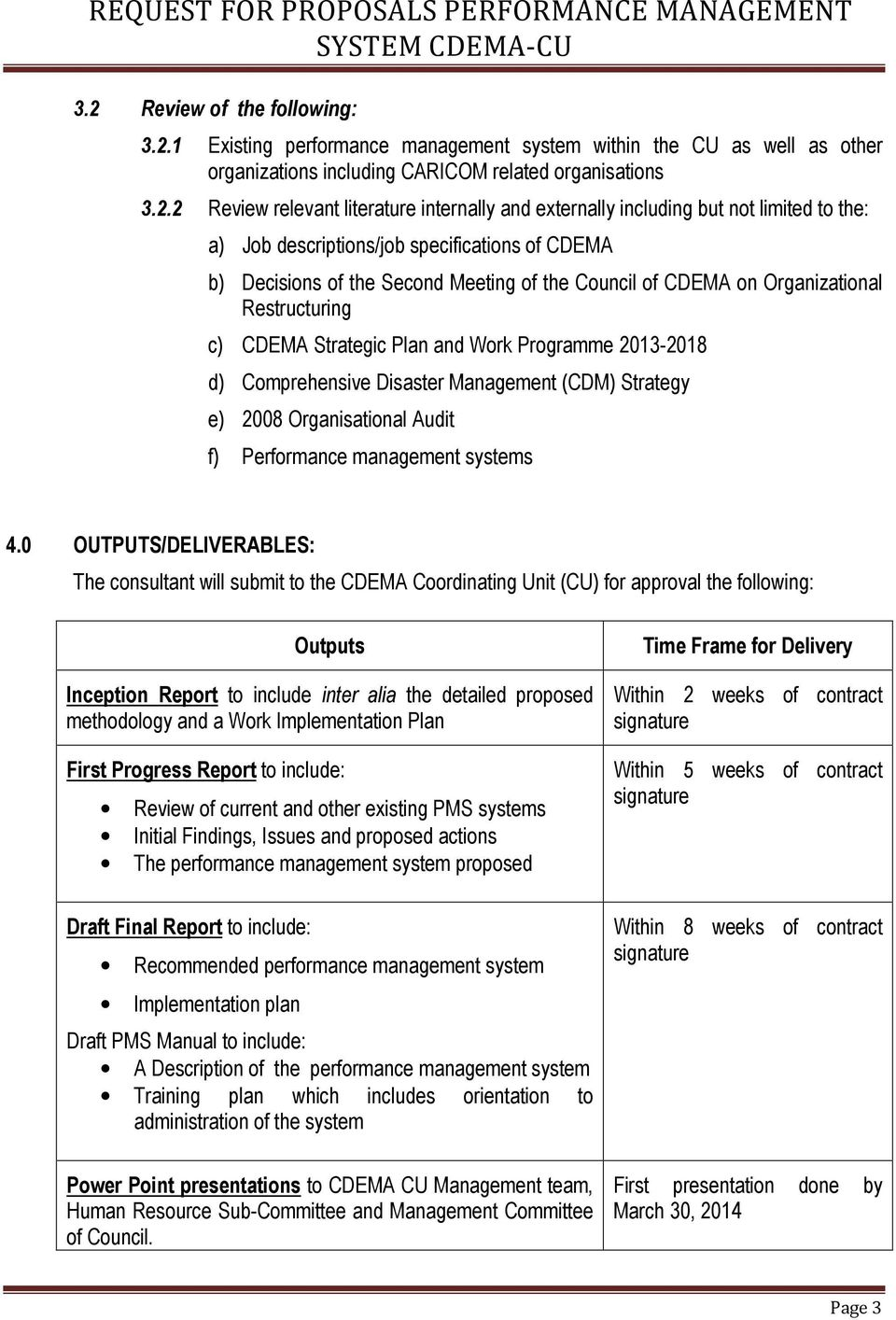 c) CDEMA Strategic Plan and Work Programme 2013-2018 d) Comprehensive Disaster Management (CDM) Strategy e) 2008 Organisational Audit f) Performance management systems 4.