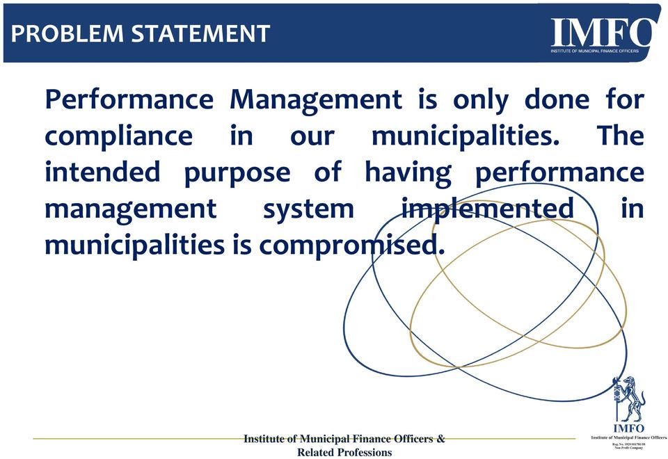 The intended purpose of having performance