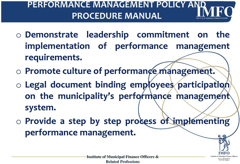 o Promote culture of performance management.