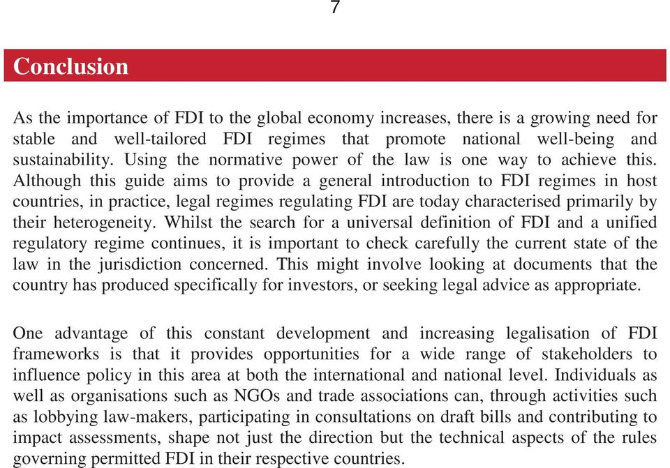 Although this guide aims to provide a general introduction to FDI regimes in host countries, in practice, legal regimes regulating FDI are today characterised primarily by their heterogeneity.