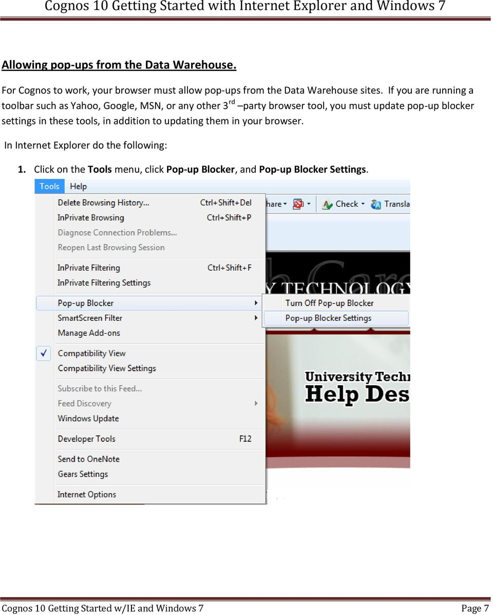 If you are running a toolbar such as Yahoo, Google, MSN, or any other 3 rd party browser tool, you must update pop-up
