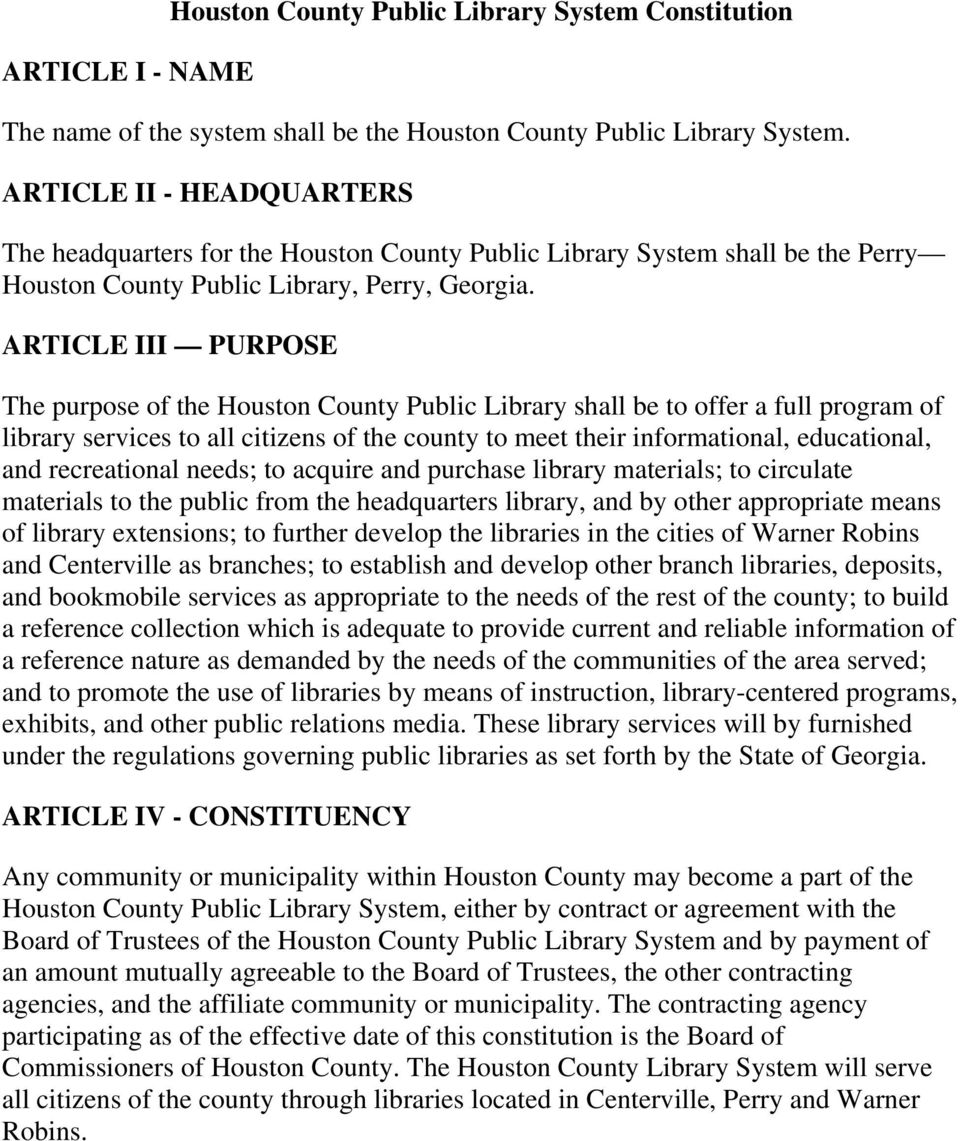 ARTICLE III PURPOSE The purpose of the Houston County Public Library shall be to offer a full program of library services to all citizens of the county to meet their informational, educational, and