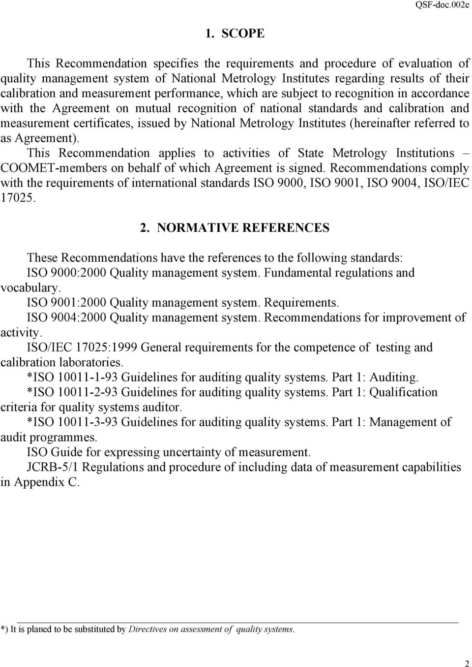 Metrology Institutes (hereinafter referred to as Agreement). This Recommendation applies to activities of State Metrology Institutions COOMET-members on behalf of which Agreement is signed.