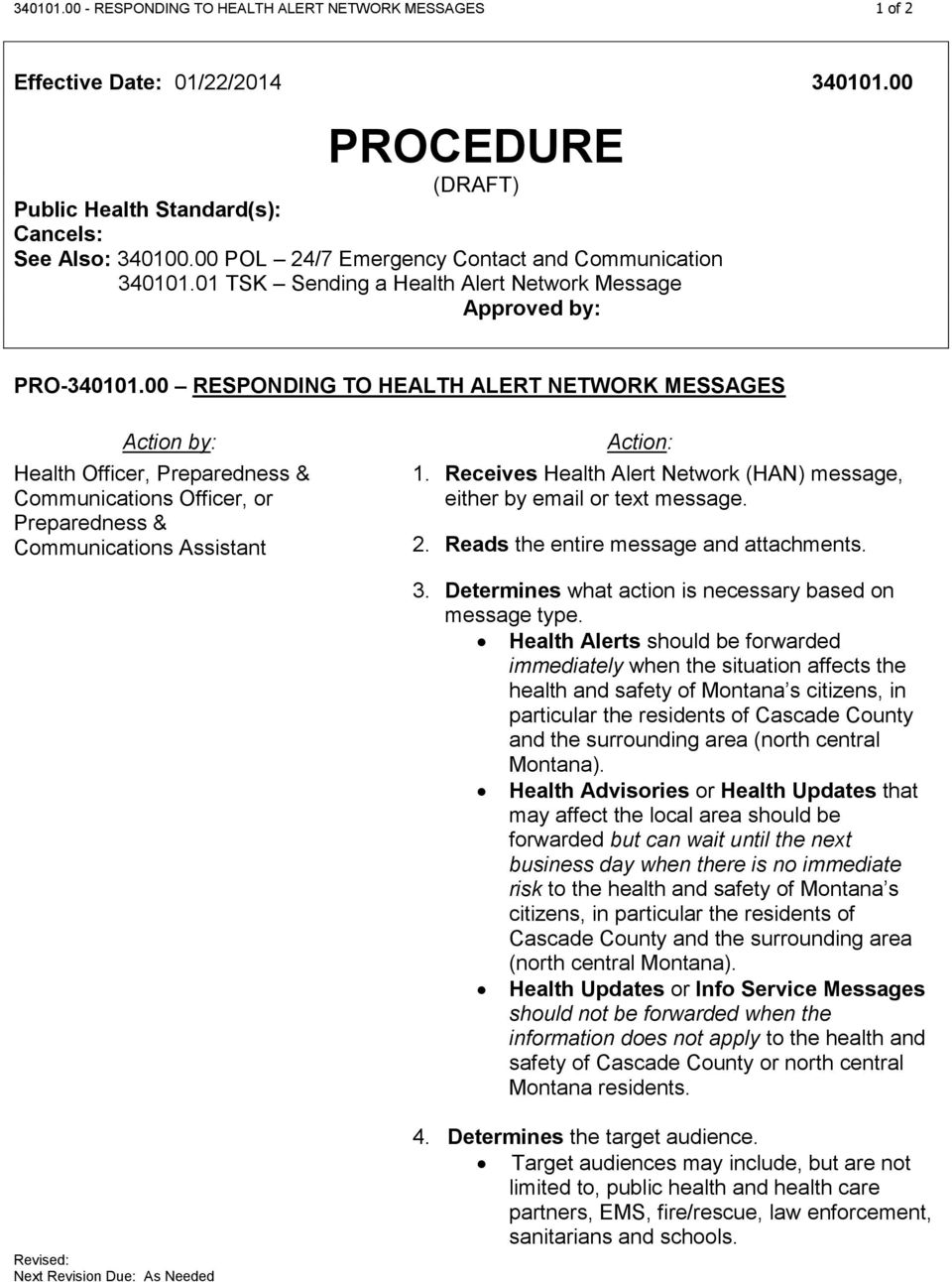 00 RESPONDING TO HEALTH ALERT NETWORK MESSAGES Action by: Health Officer, Preparedness & Communications Officer, or Preparedness & Communications Assistant Action: 1.