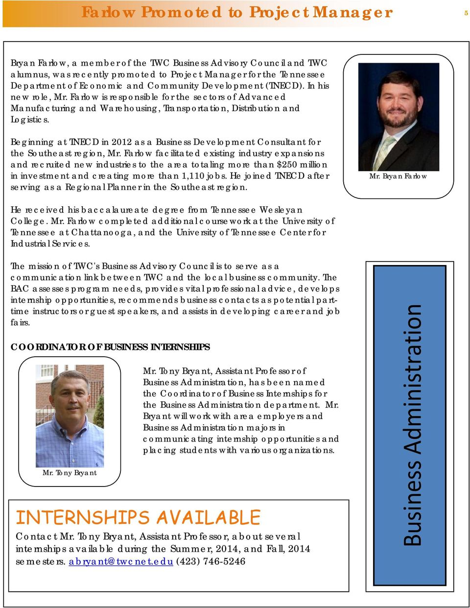 Beginning at TNECD in 2012 as a Business Development Consultant for the Southeast region, Mr.