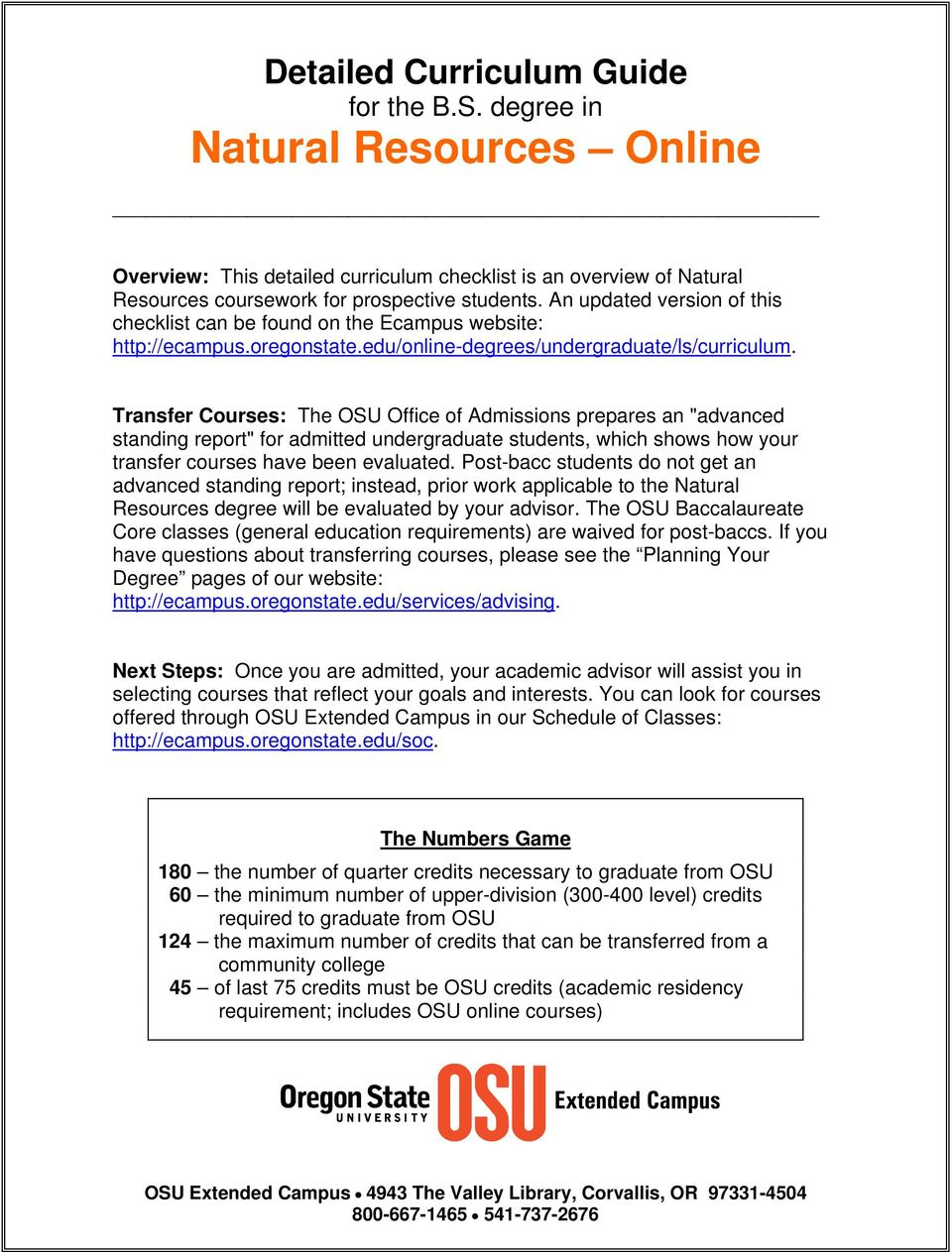 "Transfer Courses: The OSU Office of Admissions prepares an ""advanced standing report"" for admitted undergraduate students, which shows how your transfer courses have been evaluated."