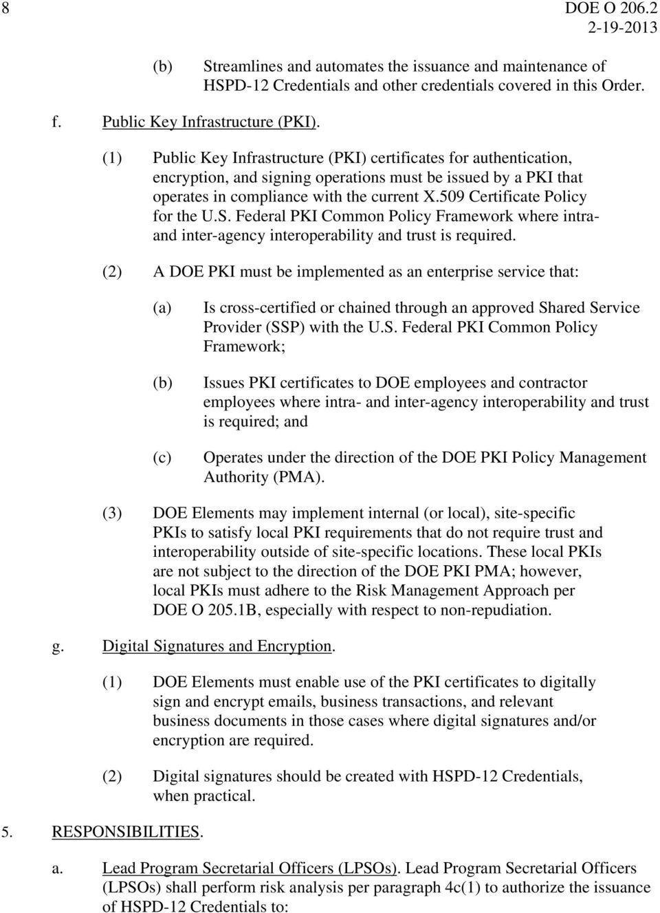 509 Certificate Policy for the U.S. Federal PKI Common Policy Framework where intraand inter-agency interoperability and trust is required.