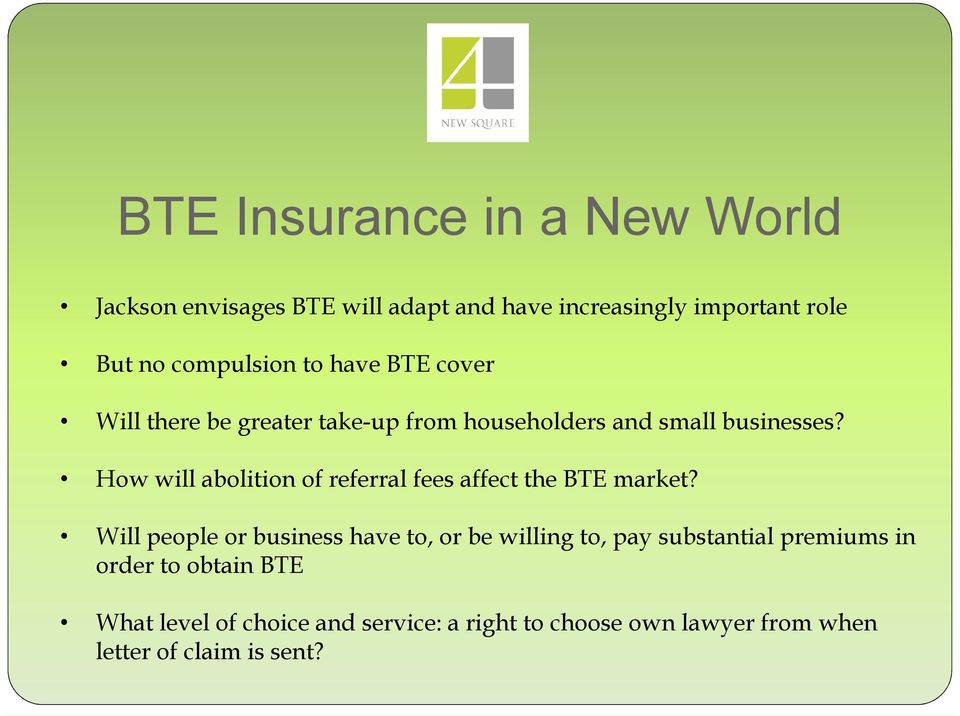 How will abolition of referral fees affect the BTE market?