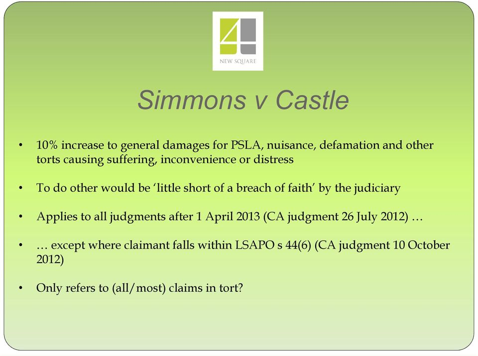 by the judiciary Applies to all judgments after 1 April 2013 (CA judgment 26 July 2012) except where