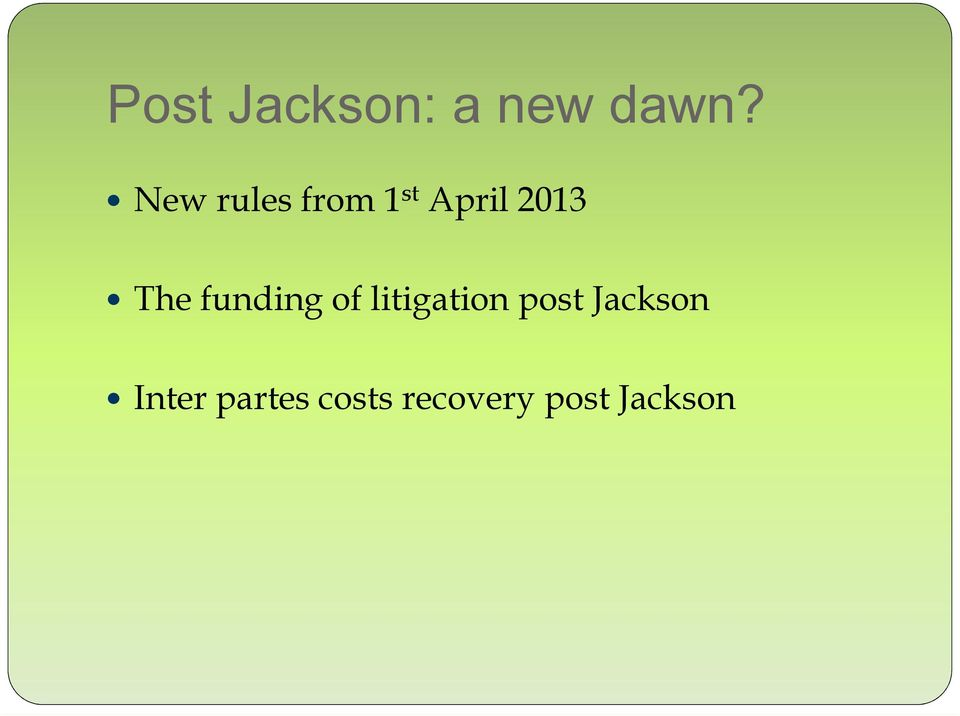 The funding of litigation post