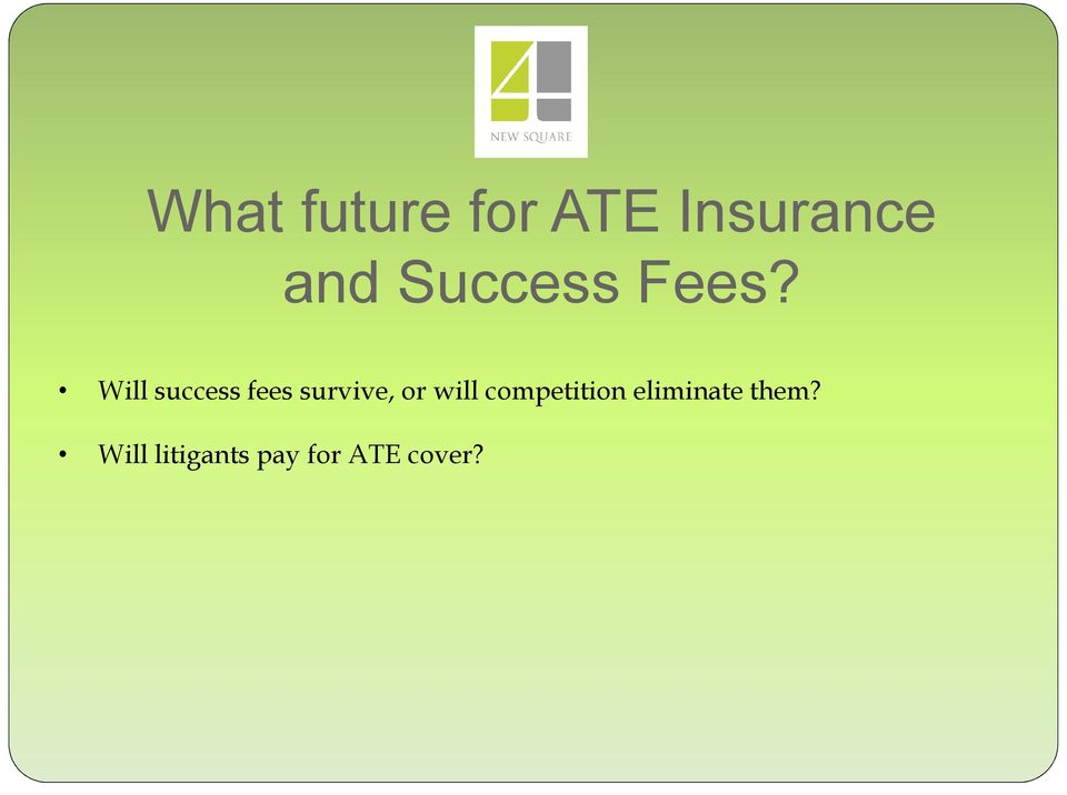 Will success fees survive, or will