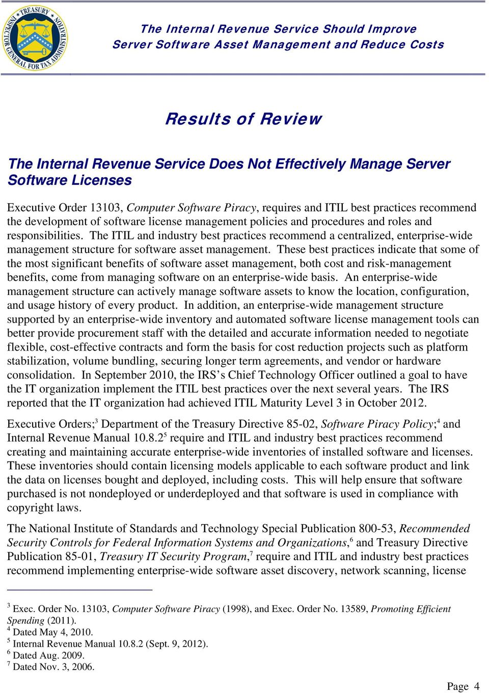 The ITIL and industry best practices recommend a centralized, enterprise-wide management structure for software asset management.
