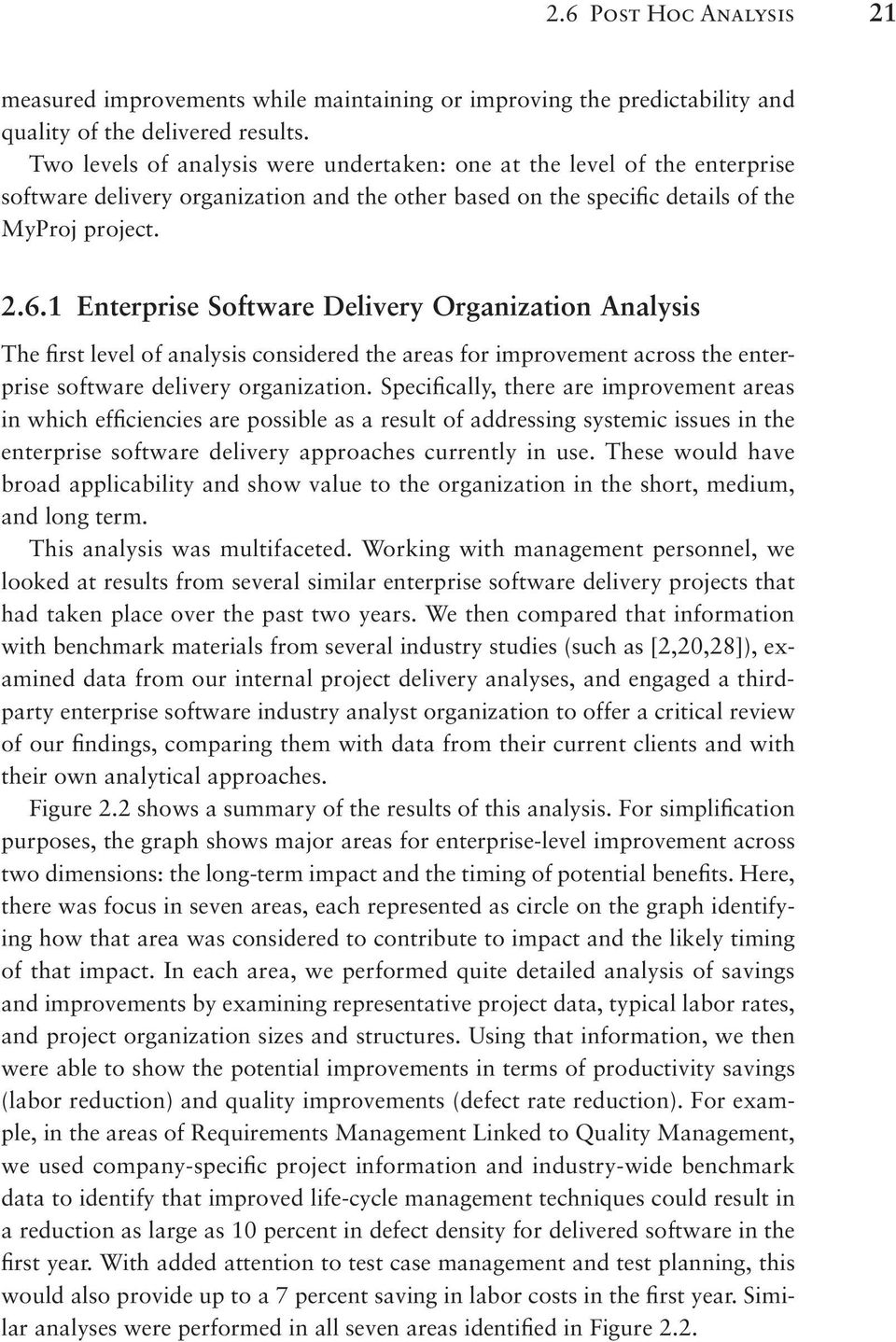 1 Enterprise Software Delivery Organization Analysis The first level of analysis considered the areas for improvement across the enterprise software delivery organization.