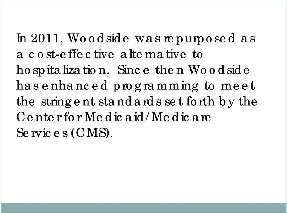 Since then Woodside has enhanced programming to meet