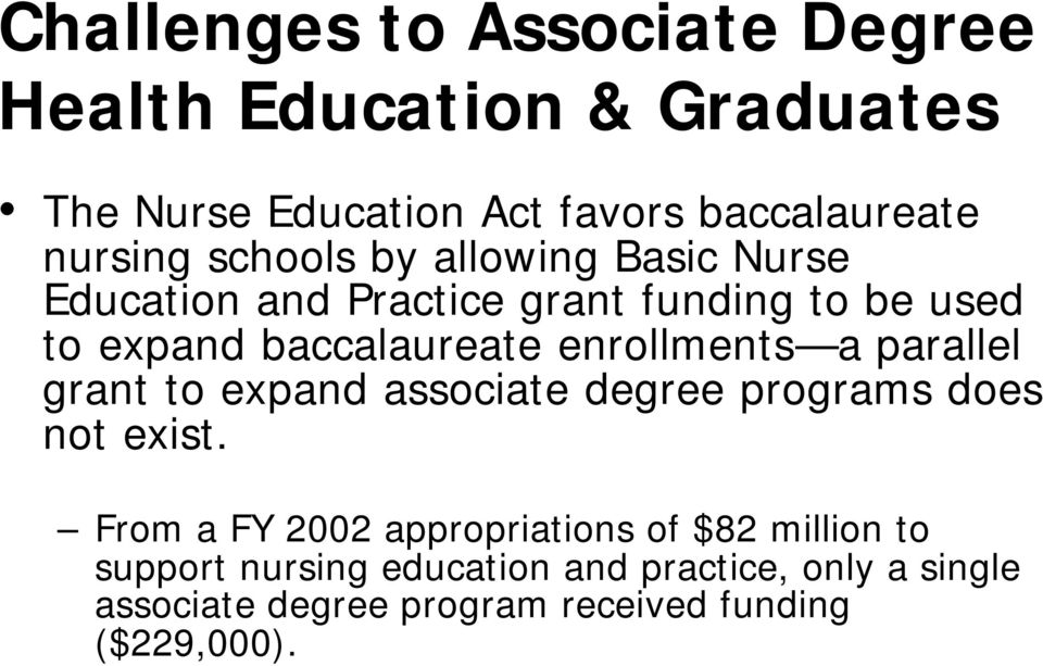 enrollments a a parallel grant to expand associate degree programs does not exist.