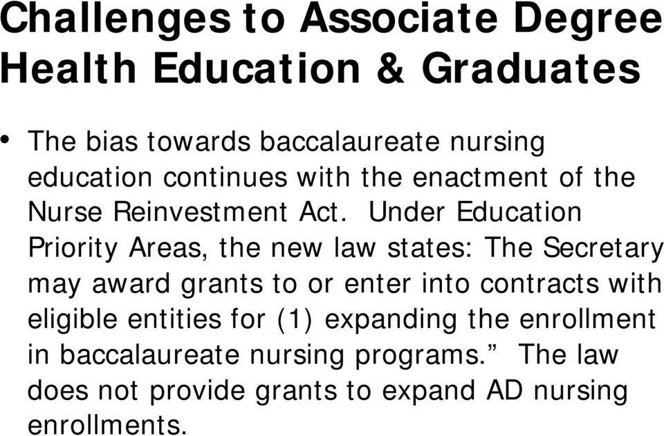 Under Education Priority Areas, the new law states: The Secretary may award grants to or enter into