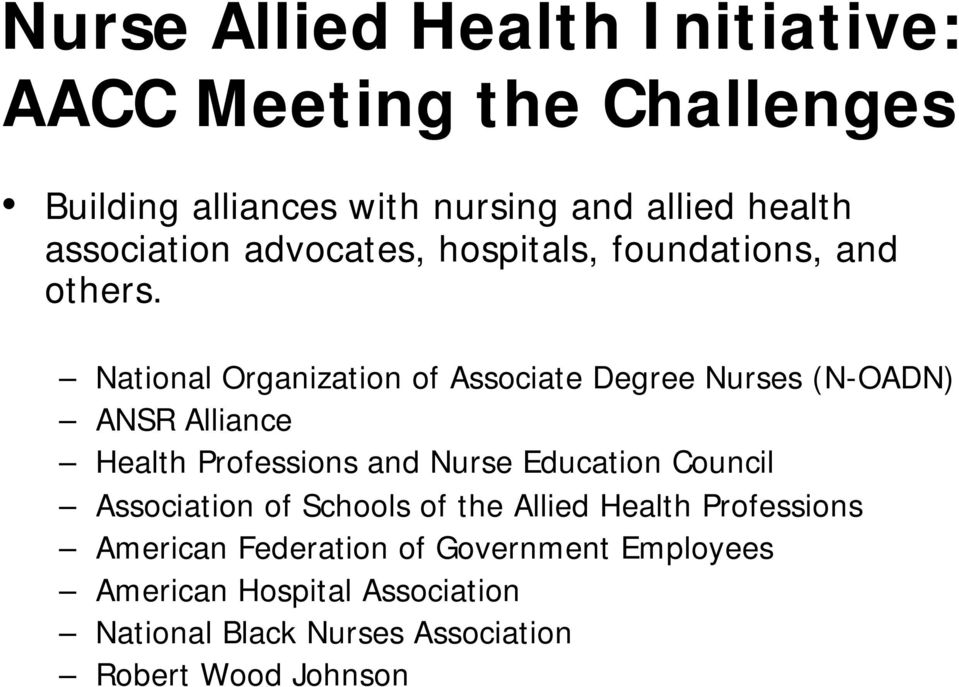 National Organization of Associate Degree Nurses (N-OADN) ANSR Alliance Health Professions and Nurse Education