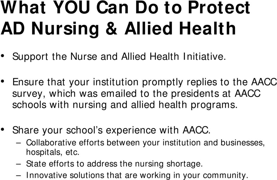 with nursing and allied health programs. Share your school s experience with AACC.
