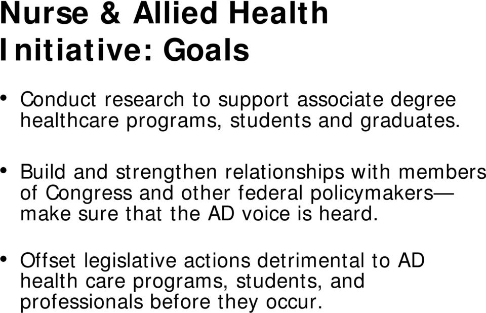Build and strengthen relationships with members of Congress and other federal policymakers