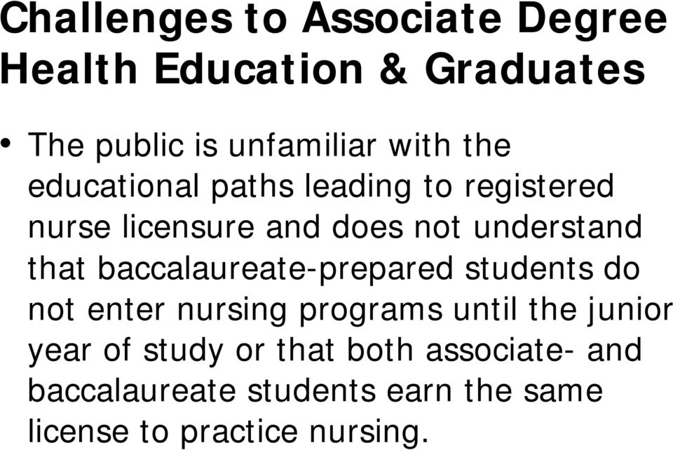 baccalaureate-prepared students do not enter nursing programs until the junior year of