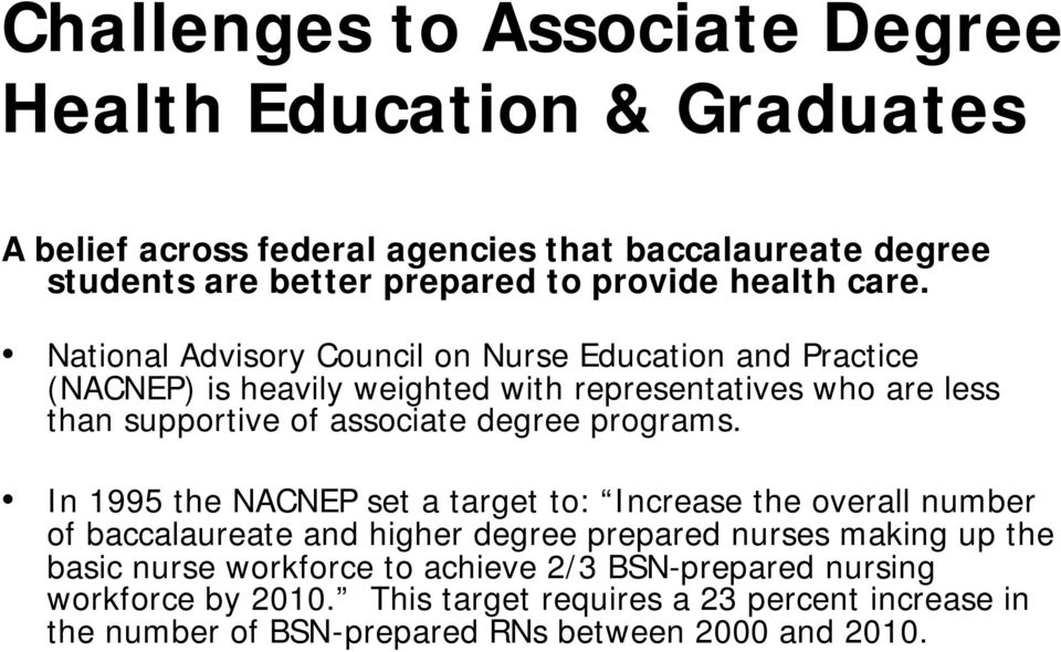 National Advisory Council on Nurse Education and Practice (NACNEP) is heavily weighted with representatives who are less than supportive of associate degree
