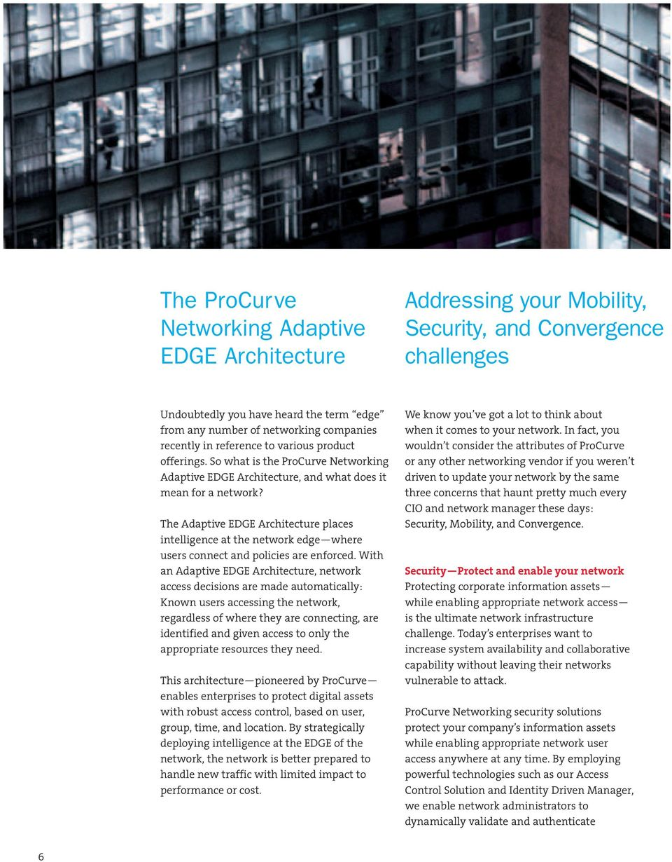 The Adaptive EDGE Architecture places intelligence at the network edge where users connect and policies are enforced.