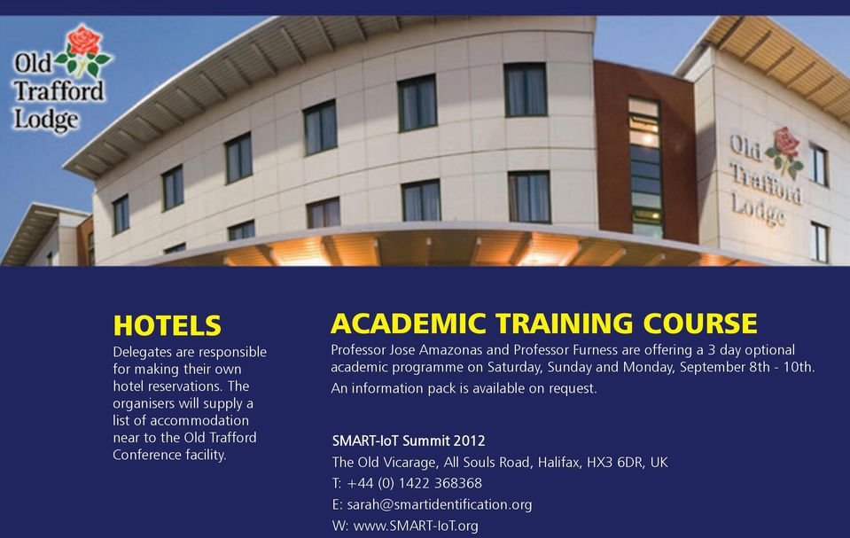 ACADeMIC TRAInIng COURSe Professor Jose Amazonas and Professor Furness are offering a 3 day optional academic programme on Saturday,