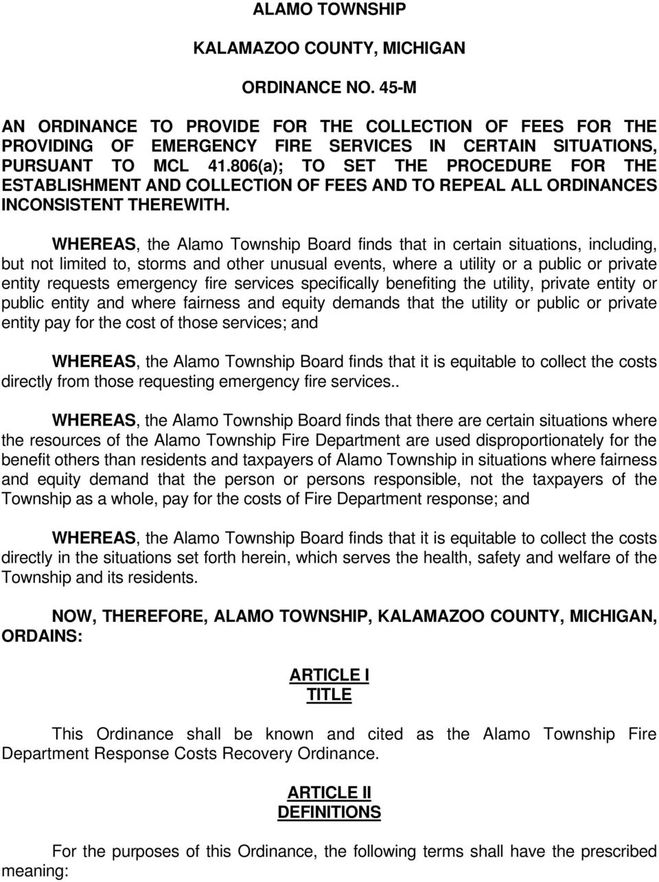 WHEREAS, the Alamo Township Board finds that in certain situations, including, but not limited to, storms and other unusual events, where a utility or a public or private entity requests emergency