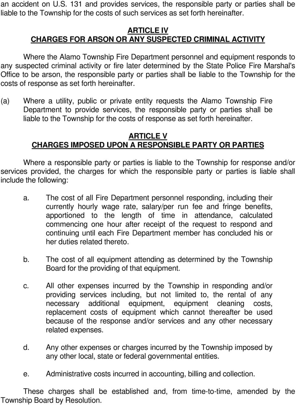 by the State Police Fire Marshal's Office to be arson, the responsible party or parties shall be liable to the Township for the costs of response as set forth hereinafter.