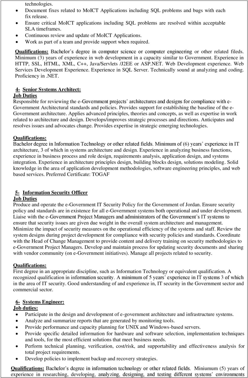 Work as part of a team and provide support when required. Bachelor s degree in computer science or computer engineering or other related fileds.