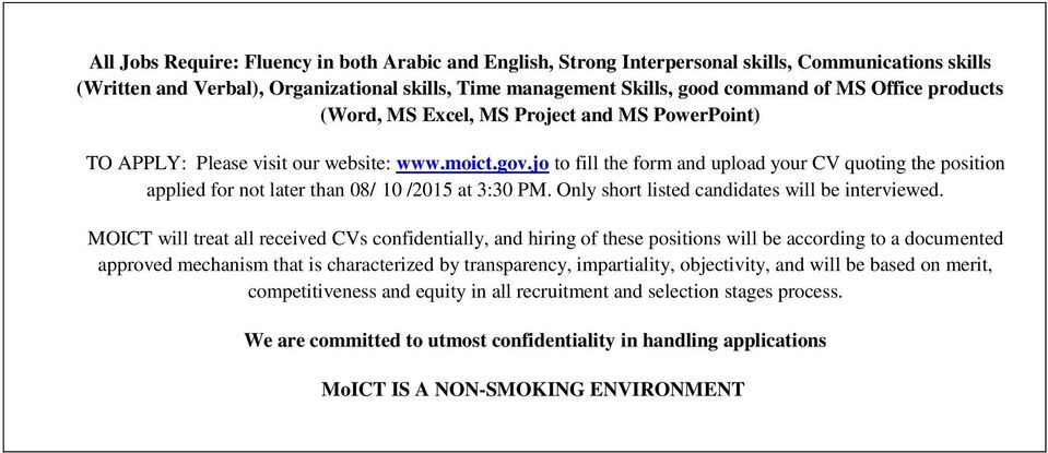 jo to fill the form and upload your CV quoting the position applied for not later than 08/ 10 /2015 at 3:30 PM. Only short listed candidates will be interviewed.