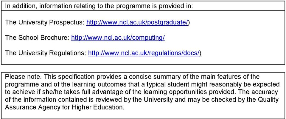 This specification provides a concise summary of the main features of the programme and of the learning outcomes that a typical student might reasonably be