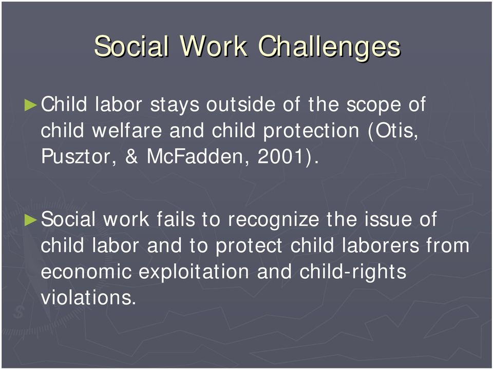 Social work fails to recognize the issue of child labor and to