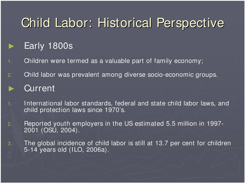 International labor standards, federal and state child labor laws, and child protection laws since 1970 s. 2.